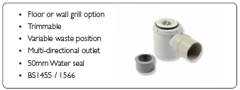 Wetroom floor trap - 50mm Water Seal, Trimmable, Variable wast position, Multi-directional outlet